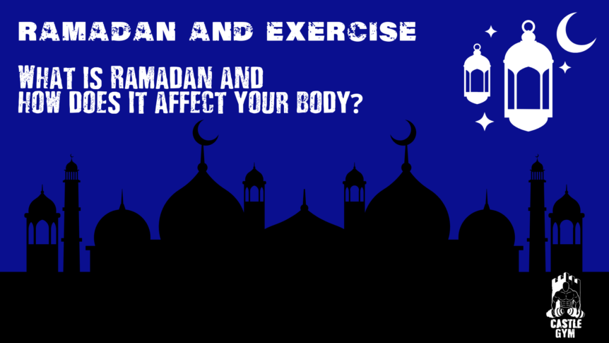 Ramadan and exercise - Castle Gym